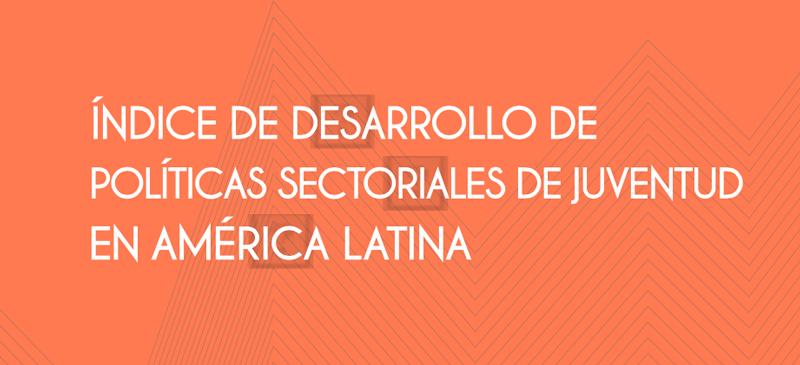 Nueva Web: Índice de Desarrollo de Políticas Sectoriales de Juventud